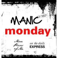 Manic Monday-ad89c59fbb00_zpsae8d8a0c